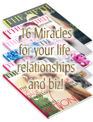 16 Miracles for your life, relationships and biz!