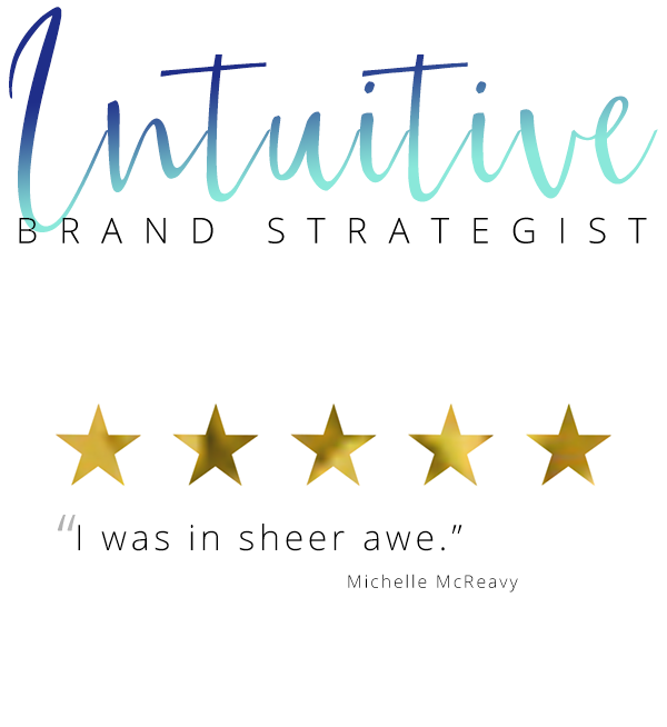 "Intuitive Brand Strategist ""I was in sheer awe."" Michelle McReavy"