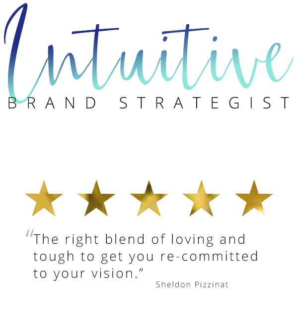 "Intuitive Brand Strategist ""Gina Hussar has the right blend of loving and tough to get you re-committed to your vision."" Sheldon Pizzinat"