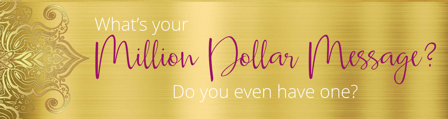 What's your Million Dollar Message? Do you even have one? Free ebook from Gina Hussar