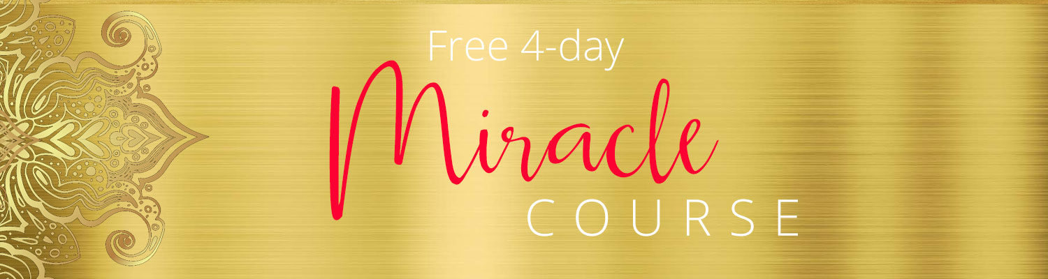 FREE 4 Day Miracle Course Free series from Gina Hussar